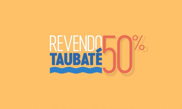 50% – Revendo Taubaté